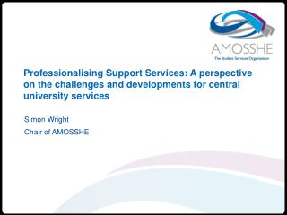 Simon Wright Chair of AMOSSHE