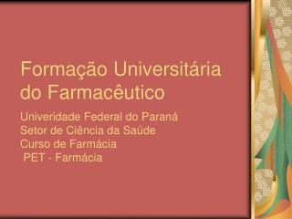 Formação Universitária do Farmacêutico