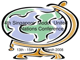 4th Singapore  Model  United 	   Nations Conference