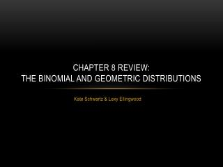 Chapter 8 Review: The Binomial and Geometric Distributions