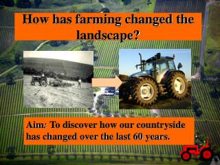How has farming changed the landscape?