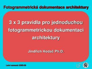 Fotogrammetrick� dokumentace architektury