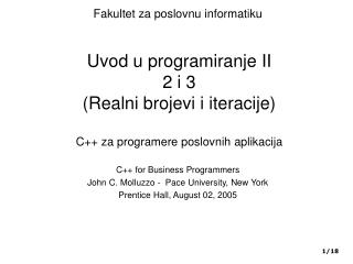 C++ for Business Programmers John C. Molluzzo -  Pace University, New York