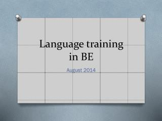 Language training in BE