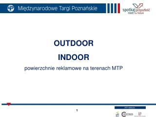 OUTDOOR INDOOR powierzchnie reklamowe na terenach MTP