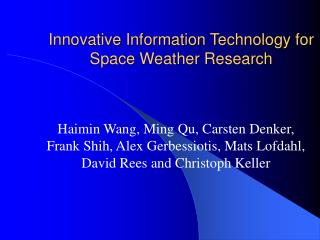 Innovative Information Technology for Space Weather Research