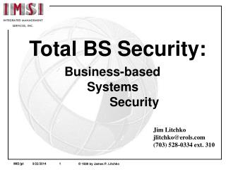 Total BS Security: 			Business-based 				Systems  					Security