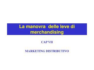 La manovra  delle leve di merchandising