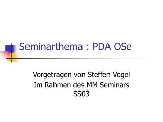 Seminarthema : PDA OSe