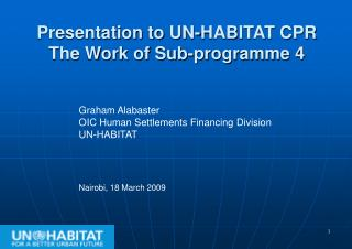 Presentation to UN-HABITAT CPR The Work of Sub-programme 4