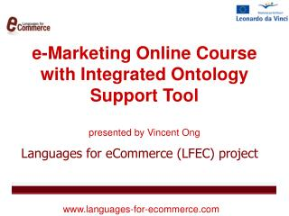 e-Marketing  O nline  C ourse with  I ntegrated  O ntology  Support T ool presented by Vincent Ong