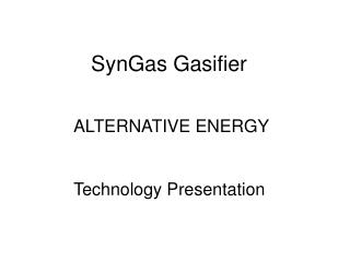 SynGas Gasifier