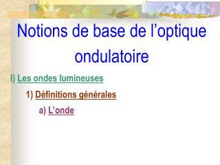 Notions de base de l optique ondulatoire