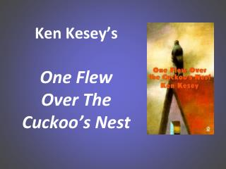 Ken Kesey�s One Flew Over The Cuckoo�s Nest