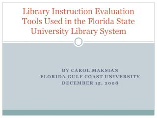 Library Instruction Evaluation Tools Used in the Florida State University Library System