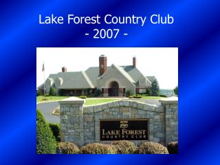 Lake Forest Country Club - 2007 -