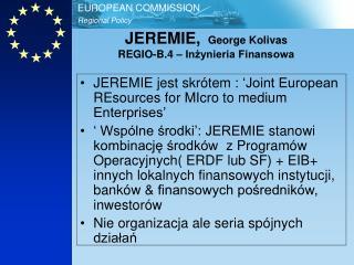 JEREMIE,   George Kolivas REGIO-B.4 –  Inżynieria Finansowa