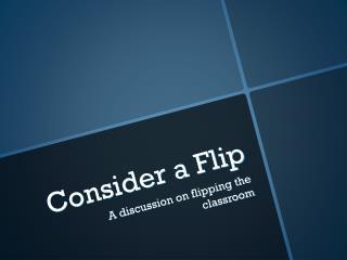 Consider a Flip