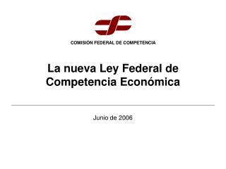 La nueva Ley Federal de Competencia Económica