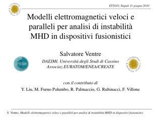Salvatore Ventre DAEIMI, Università degli Studi di Cassino Associaz.EURATOM/ENEA/CREATE