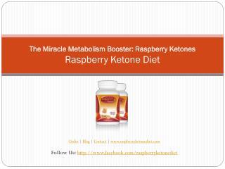 The Miracle Metabolism Booster: Raspberry Ketones