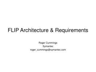 FLIP Architecture & Requirements