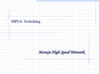 MPLS- Switching