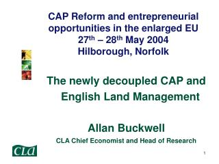 The newly decoupled CAP and English Land Management Allan Buckwell