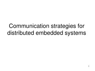Communication strategies for  distributed embedded systems