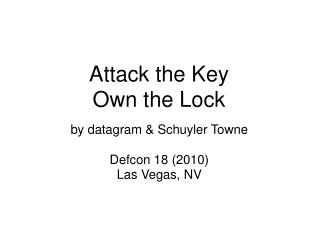 Attack the Key Own the Lock