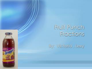 Fruit Punch Fractions
