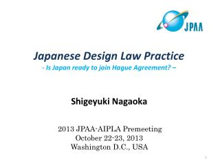 Quick Review of Geneva Act of Hague Agreement  Design Law Practice in Japan & Expected Changes