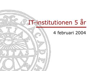 IT-institutionen 5 �r