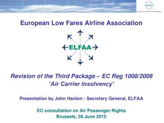 European Low Fares Airline Association Revision of the Third Package – EC Reg 1008/2008