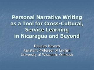 Douglas Haynes Assistant Professor of English University of Wisconsin Oshkosh