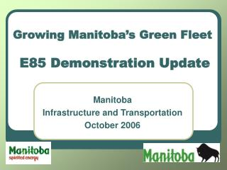 Growing Manitoba�s Green Fleet  E85 Demonstration Update