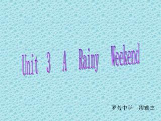 Unit  3   A   Rainy   Weekend