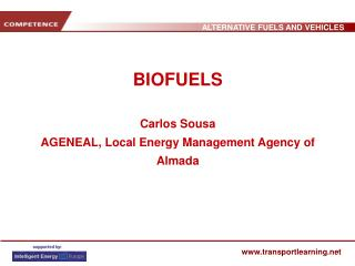 BIOFUELS Carlos Sousa AGENEAL, Local Energy Management Agency of Almada