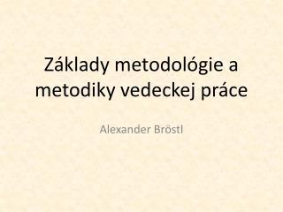 Základy metodológie a metodiky vedeckej práce
