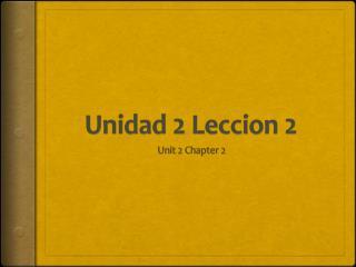 Unidad  2  Leccion  2