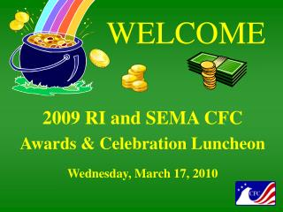 2009 RI and SEMA CFC Awards & Celebration Luncheon Wednesday, March 17, 2010