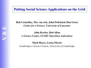 Putting Social Science Applications on the Grid