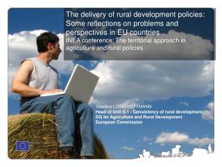 Josefine LORIZ-HOFFMANN Head of Unit G.1 - Consistency of rural development