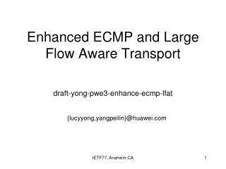 Enhanced ECMP and Large Flow Aware Transport draft-yong-pwe3-enhance-ecmp-lfat