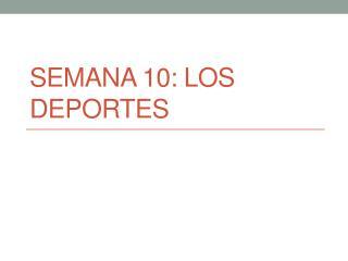SEMANA  10 :  Los  deportes