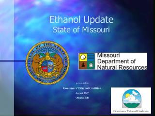 Ethanol Update State of Missouri