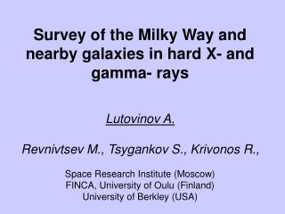 Survey of the Milky Way and  nearby galaxies in hard X- and gamma- rays