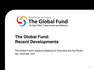 The Global Fund:  Recent Developments