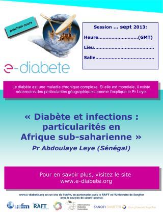 « Diabète et infections :  particularités en  Afrique sub-saharienne »