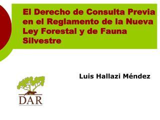 El Derecho de Consulta Previa en el Reglamento de la Nueva  Ley Forestal y de Fauna  Silvestre